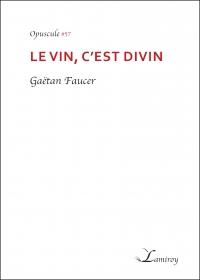 Gaetan_Faucer_Le_vin_c_est_divin_bord_noir.jpg