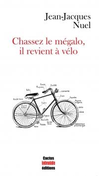 journal d'un mégalo,chassez le mégalo il revient à vélo,cactus inébranlable,jean-jacques nuel