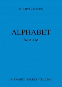 philippe jaffeux,alphabet,passage d'encres