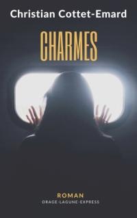 charmes,christian cottet-emard,orage-lagune-express,roman,musique